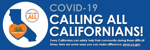 Covid 19, Calling all Californians. Every Californian can safely help their community during these d